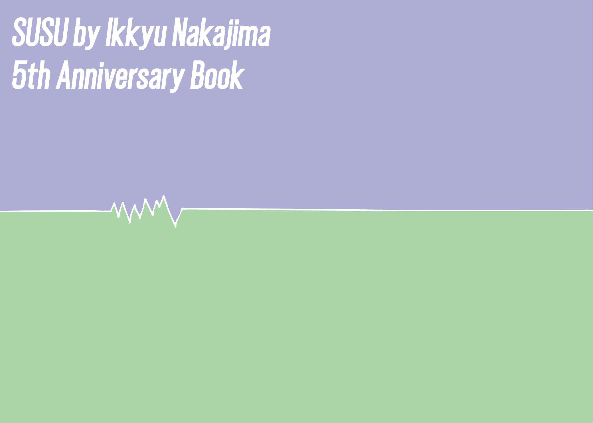 SUSU by Ikkyu Nakajima 5th Anniversary book